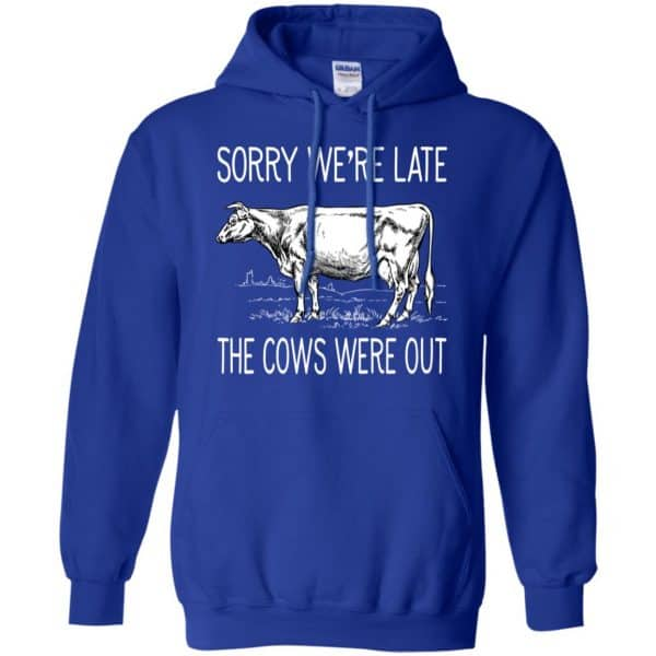 Sorry We're Late The Cows Were Out Shirt, Hoodie, Tank Apparel 10