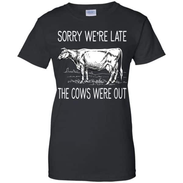 Sorry We're Late The Cows Were Out Shirt, Hoodie, Tank Apparel 11