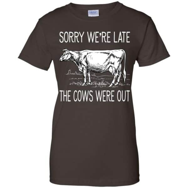 Sorry We're Late The Cows Were Out Shirt, Hoodie, Tank Apparel 12