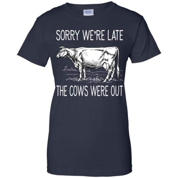 Sorry We're Late The Cows Were Out Shirt, Hoodie, Tank Apparel 13