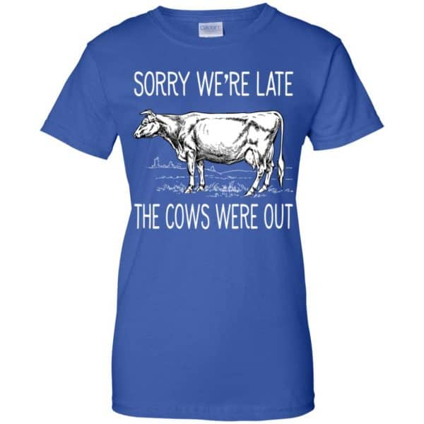 Sorry We're Late The Cows Were Out Shirt, Hoodie, Tank Apparel 14