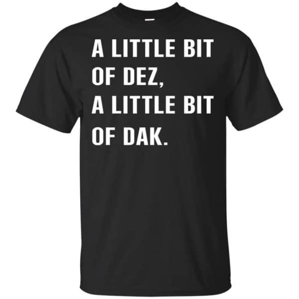 A Little Bit Of Dez, A Little Bit Of Dak Shirt, Hoodie, Tank Apparel 3