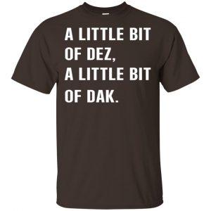 A Little Bit Of Dez, A Little Bit Of Dak Shirt, Hoodie, Tank Apparel 2