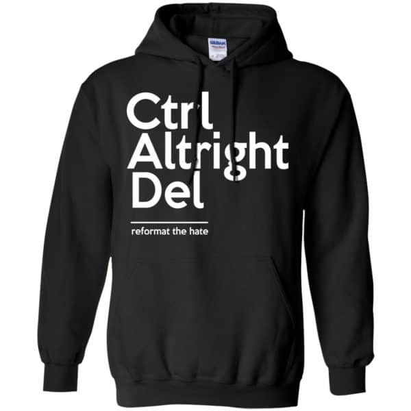 Ctrl Altright Del Reformat The Hate Shirt, Hoodie, Tank Apparel 7