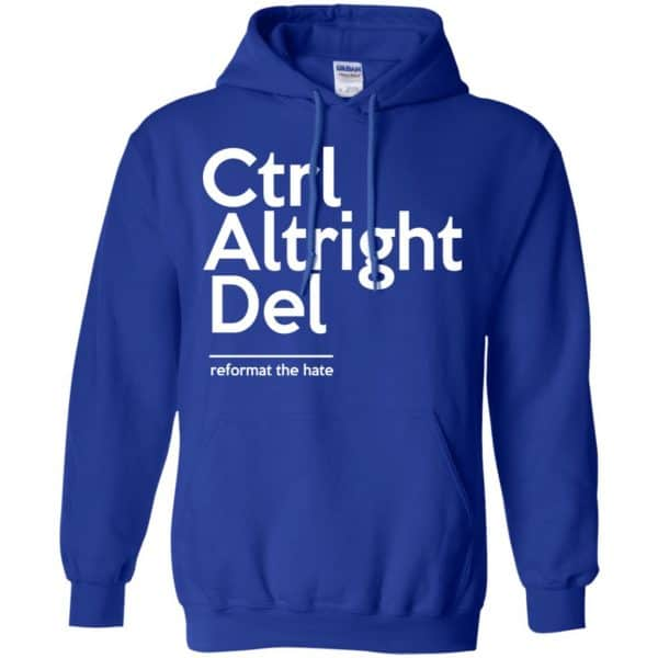 Ctrl Altright Del Reformat The Hate Shirt, Hoodie, Tank Apparel 10