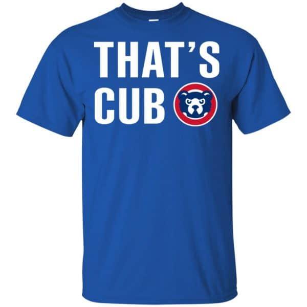 Chicago Cubs – That's Cub Shirt, Hoodie, Tank Apparel 5