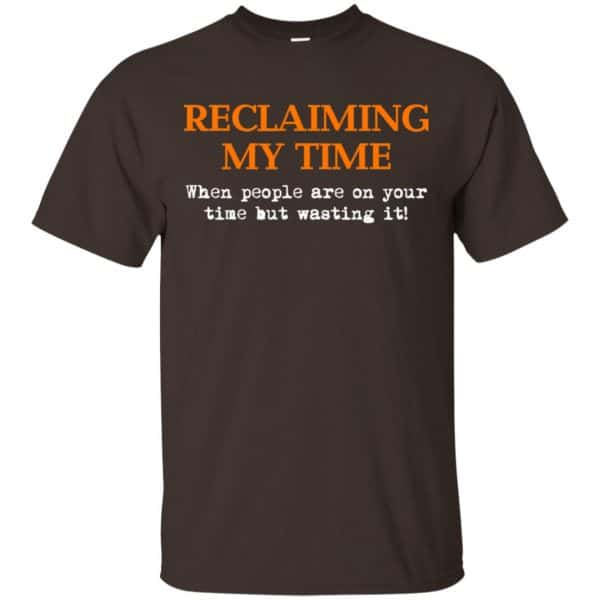 Reclaiming My Time When People Are On Your Time But Wasting It Shirt, Hoodie, Tank Apparel 4