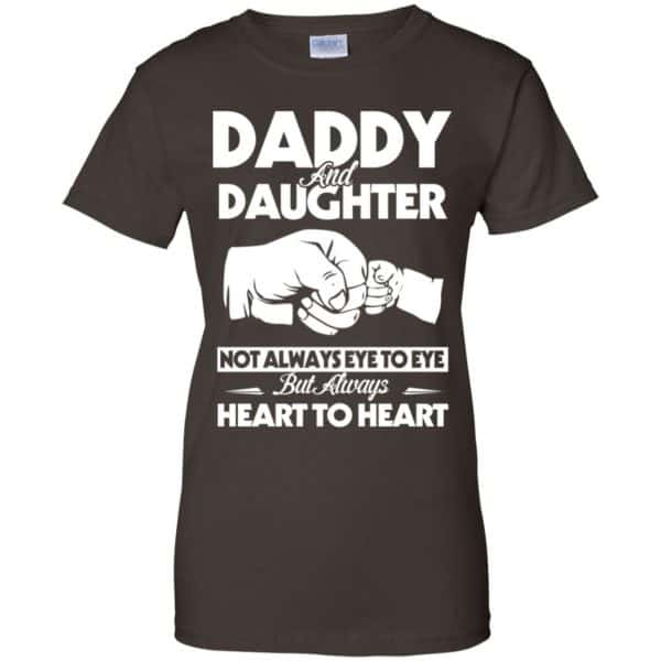 Daddy And Daughter Not Always Eye To Eye But Always Heart To Heart Shirt, Hoodie, Tank Apparel