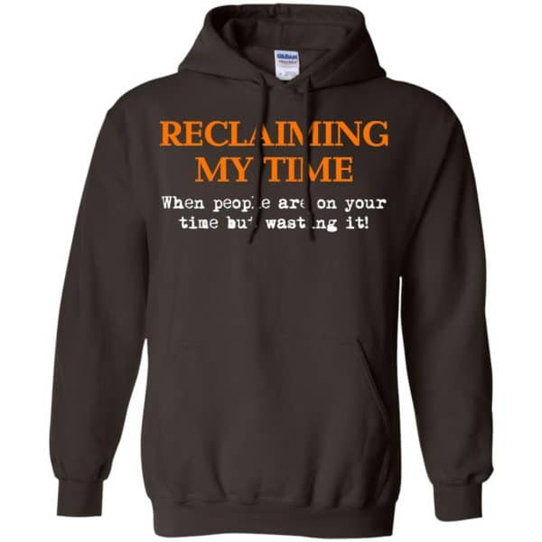 Reclaiming My Time When People Are On Your Time But Wasting It Shirt, Hoodie, Tank Apparel 9