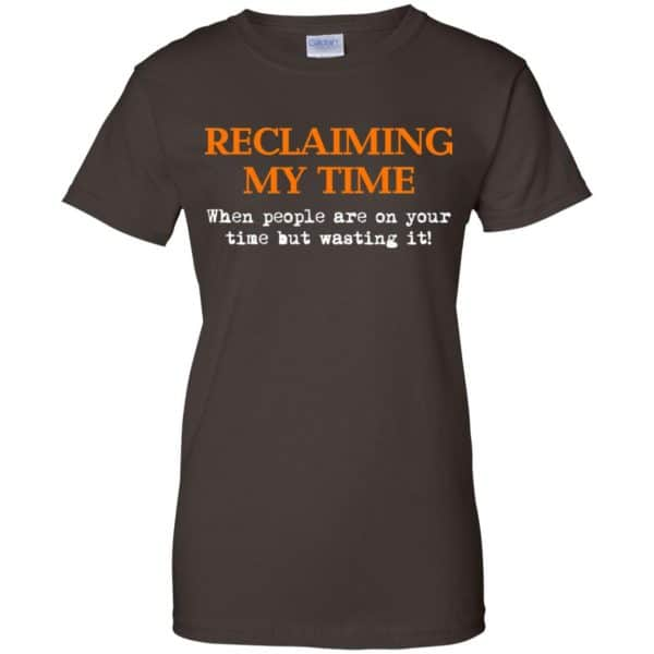 Reclaiming My Time When People Are On Your Time But Wasting It Shirt, Hoodie, Tank Apparel 12