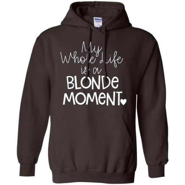 My Whole Life Is A Blonde Moment Shirt, Hoodie, Tank Apparel 9