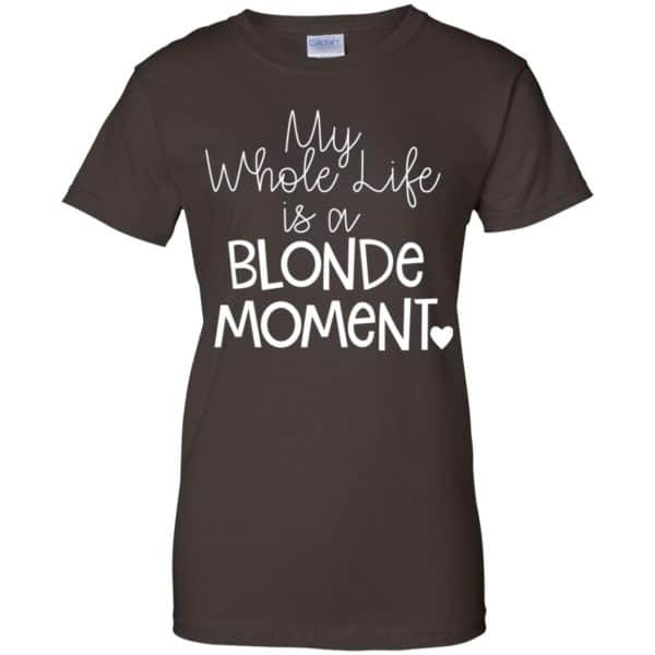 My Whole Life Is A Blonde Moment Shirt, Hoodie, Tank Apparel 12