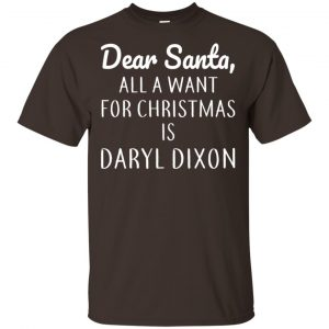 Dear Santa All I Want For Christmas Is Daryl Dixon T-Shirts, Hoodie, Sweater Apparel