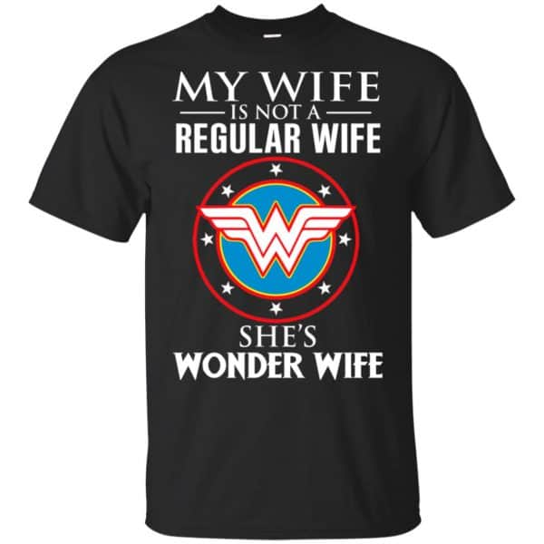 My Wife Is Not A Regular Wife She's Wonder Wife Shirt, Hoodie, Tank Apparel 3