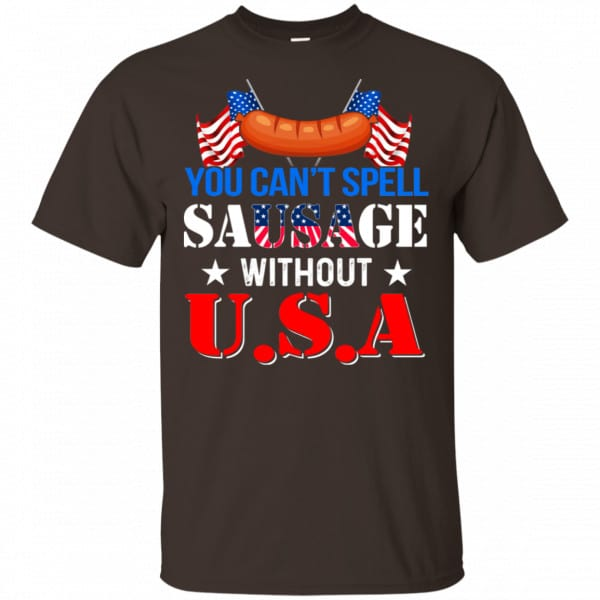 You Can't Spell Sausage Without USA Shirt, Hoodie, Tank Apparel 4