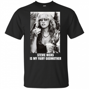 Stevie Nicks Is My Fairy Godmother Shirt, Hoodie, Tank