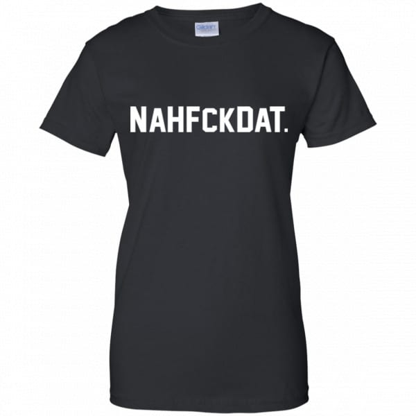 Nah Fck Dat Yusha Thomas Shirt, Hoodie, Tank Best Selling 11