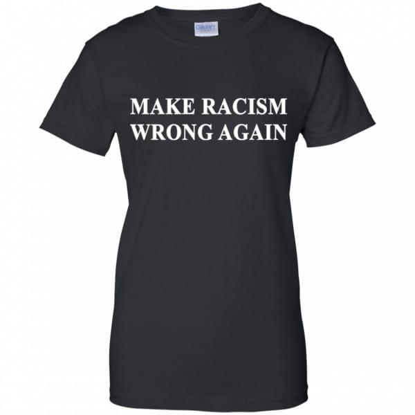 Make Racism Wrong Again Shirt, Hoodie, Tank