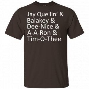 Jay Quellin' & Balakay & Dee-Nice & A-A-Ron & Tim-O-Thee Shirt, Hoodie, Tank