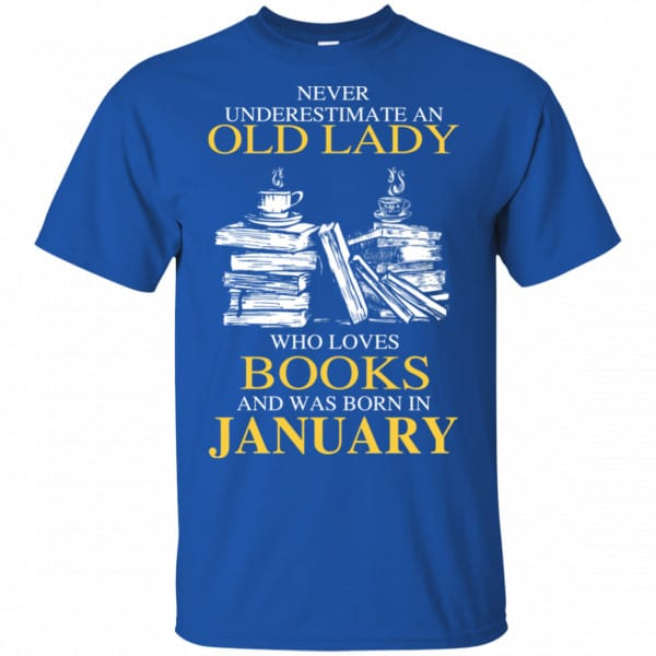 An Old Lady Who Loves Books And Was Born In January Shirt, Hoodie, Tank
