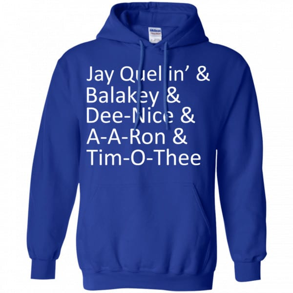 Jay Quellin' & Balakay & Dee-Nice & A-A-Ron & Tim-O-Thee Shirt, Hoodie, Tank