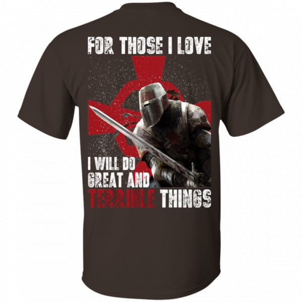For Those I Love I Will Do Great And Terrible Things Knights Templar Shirt, Hoodie, Tank New Designs 4