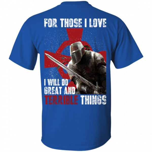 For Those I Love I Will Do Great And Terrible Things Knights Templar Shirt, Hoodie, Tank New Designs 5
