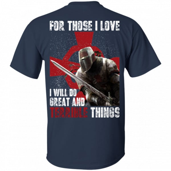 For Those I Love I Will Do Great And Terrible Things Knights Templar Shirt, Hoodie, Tank New Designs 6
