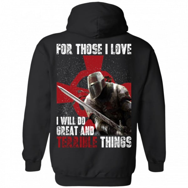 For Those I Love I Will Do Great And Terrible Things Knights Templar Shirt, Hoodie, Tank New Designs 7