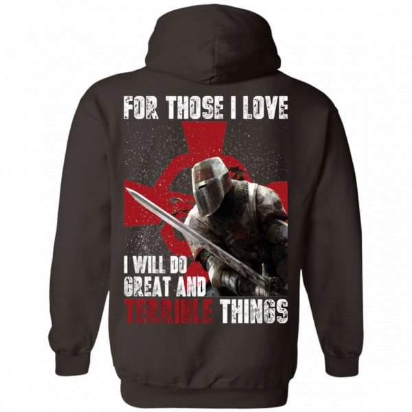 For Those I Love I Will Do Great And Terrible Things Knights Templar Shirt, Hoodie, Tank New Designs 9