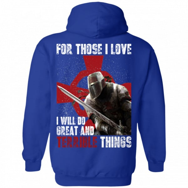 For Those I Love I Will Do Great And Terrible Things Knights Templar Shirt, Hoodie, Tank New Designs 10