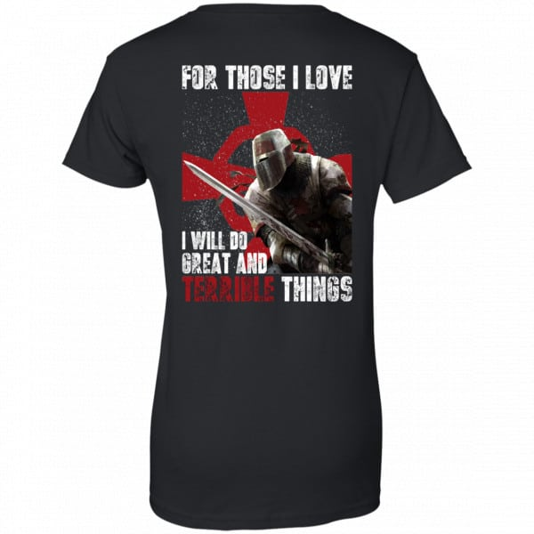 For Those I Love I Will Do Great And Terrible Things Knights Templar Shirt, Hoodie, Tank New Designs 11