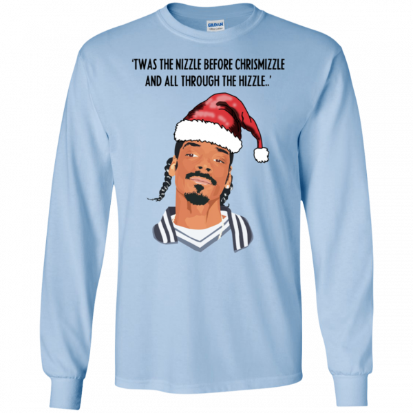 Snoop Dogg: Twas The Nizzle Before Chrismizzle And All Through The Hizzle Shirt, Hoodie, Tank