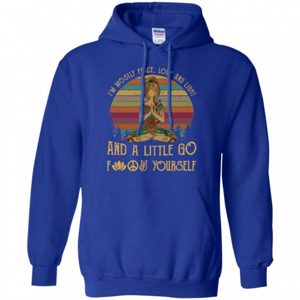 Yoga I'm Mostly Peace Love And Light And A Little Go Fuck Yourself Shirt, Hoodie, Tank Funny Quotes 10