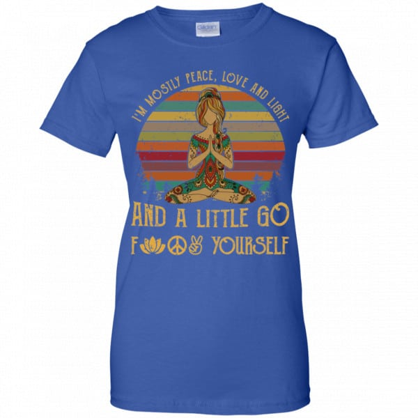 Yoga I'm Mostly Peace Love And Light And A Little Go Fuck Yourself Shirt, Hoodie, Tank Funny Quotes 14