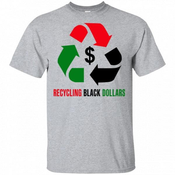 Recycling Black Dollars Black Pride Shirt, Hoodie, Tank Apparel