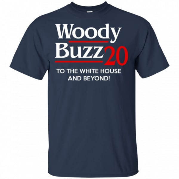 Woody Buzz 2020 To The White House And Beyond Shirt, Hoodie, Tank Apparel