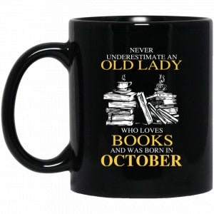An Old Lady Who Loves Books And Was Born In October Mug Coffee Mugs