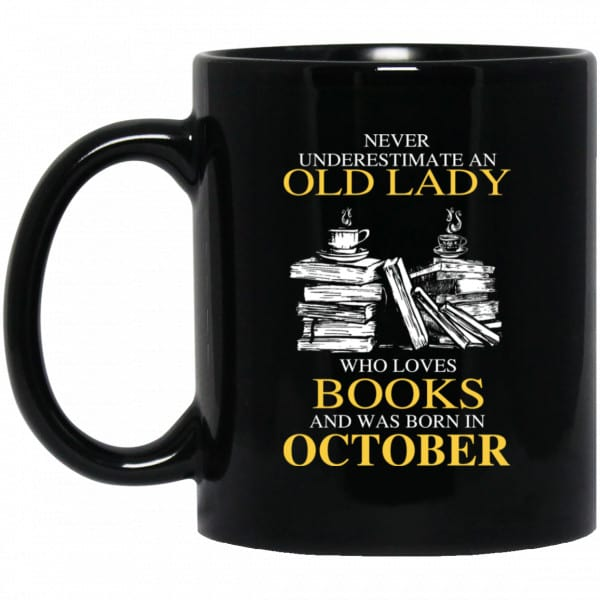 An Old Lady Who Loves Books And Was Born In October Mug