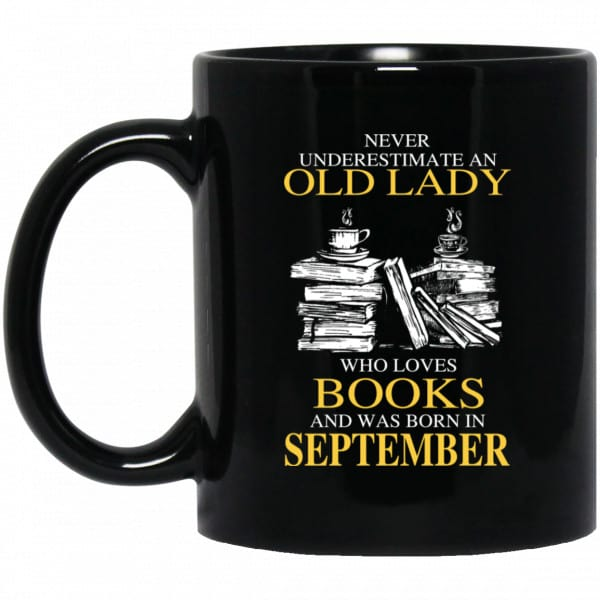 An Old Lady Who Loves Books And Was Born In September Mug
