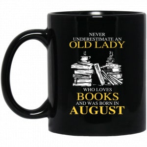 An Old Lady Who Loves Books And Was Born In August Mug Coffee Mugs