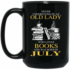 An Old Lady Who Loves Books And Was Born In July Mug Coffee Mugs 2