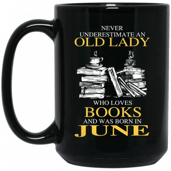 An Old Lady Who Loves Books And Was Born In June Mug Coffee Mugs