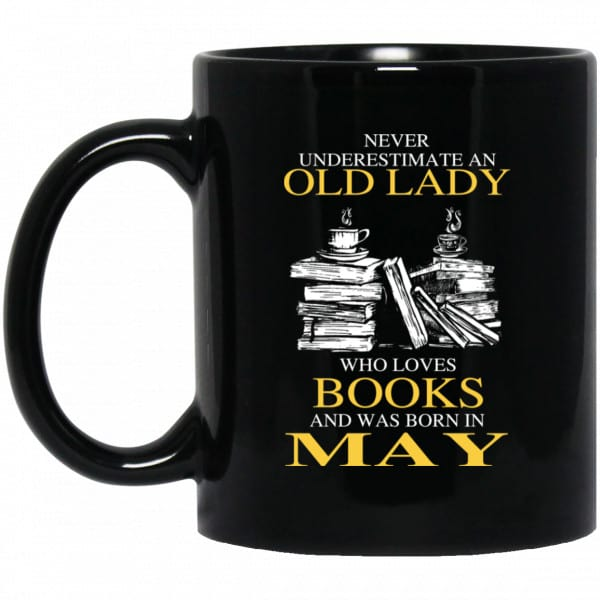 An Old Lady Who Loves Books And Was Born In May Mug Coffee Mugs