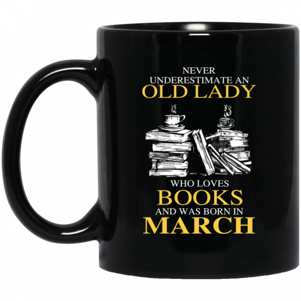 An Old Lady Who Loves Books And Was Born In March Mug