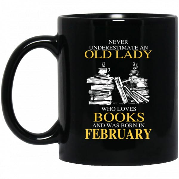 An Old Lady Who Loves Books And Was Born In February Mug Coffee Mugs