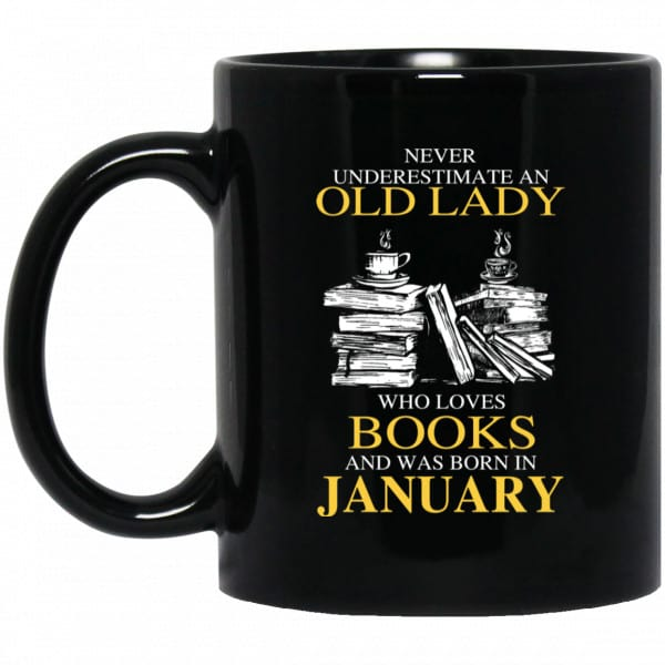 An Old Lady Who Loves Books And Was Born In January Mug Coffee Mugs