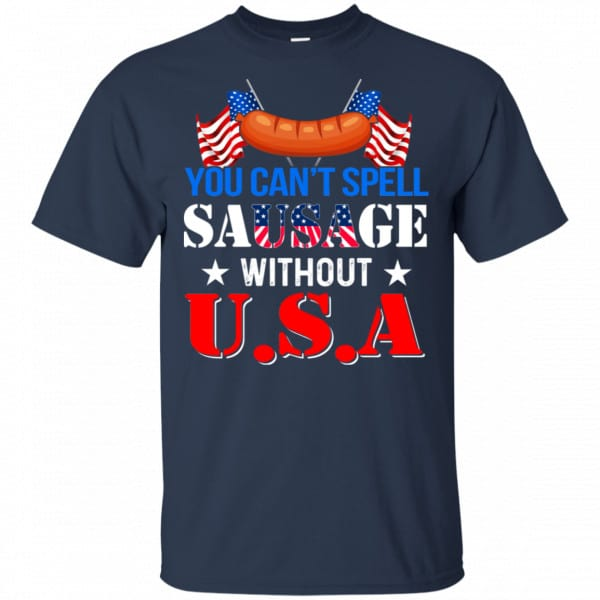 You Can't Spell Sausage Without USA Shirt, Hoodie, Tank Apparel 6