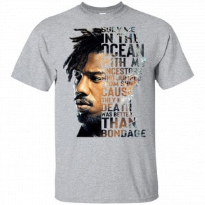 Bury Me In The Ocean With My Accestors Erik Killmonger Quotes Shirt, Hoodie, Tank New Designs