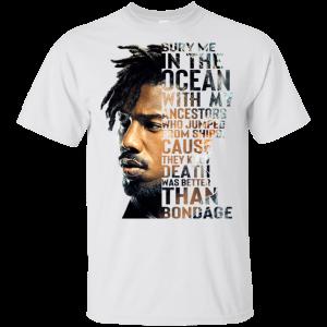 Bury Me In The Ocean With My Accestors Erik Killmonger Quotes Shirt, Hoodie, Tank